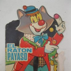 Libros de segunda mano: EL RATÓN PAYASO - E. SOTILLOS - A. AYNÉ - CUENTO TROQUELADO - EDICIONES TORAY - AÑO 1968.. Lote 158369814