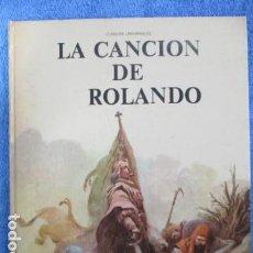 Libros de segunda mano: LA CANCIÓN DE ROLANDO.CLÁSICOS UNIVERSALES.(32X26) TAPAS DURAS. Lote 158598754