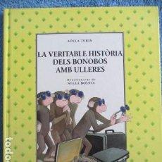 Libros de segunda mano: HISTORIA DE LOS BONOBOS CON GAFAS - ADELA TURIN - ILUSTRACIONES NELLA BOSNIA - 1ª ED. MUY BUEN ESTAD. Lote 263109290