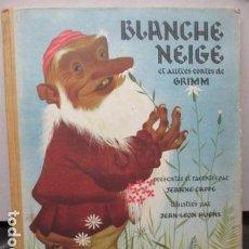 Libros de segunda mano: BLANCANIEVES - BLANCHE NEIGE ET AUTTES CONTES DE GRIMM - 1947 (EN FRANCES). Lote 159226286