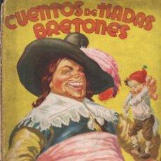 Libros de segunda mano: CUENTOS DE HADAS BRETONES (MOLINO, 1943) ILUSTRACIONES DE ALEJANDRO COLL. Lote 159246258