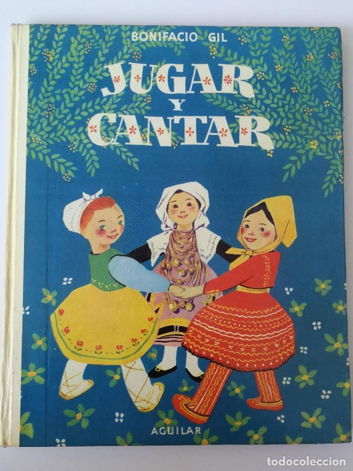 ANTIGUO Y PRECIOSO LIBRO - JUGAR Y CANTAR - DE BONIFCACIO GIL - AGUILAR - 1956 - ADIVINANZAS, CANCIO (Libros de Segunda Mano - Literatura Infantil y Juvenil - Cuentos)