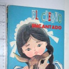 Libros de segunda mano: EL CIERVO ENCANTADO *** ANTIGUO CUENTO COLECCIÓN ILUSIÓN INFANTIL Nº 19 *** EDITORIAL MOLINO (1961). Lote 159839030