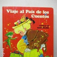 Libros de segunda mano: VIAJE AL PAIS DE LOS CUENTOS. ILUSTRADOS POR MARIA PASCUAL. EDICIONES TORAY, . Lote 159866926