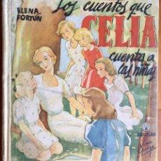 Libros de segunda mano: ELENA FORTÚN : LOS CUENTOS QUE CELIA CUENTA A LAS NIÑAS (AGUILAR, 1950). Lote 214823636