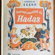 Libros de segunda mano: CONDESA DE SEGUR : NUEVOS CUENTOS DE HADAS (AGUILAR, 1955). Lote 160156606