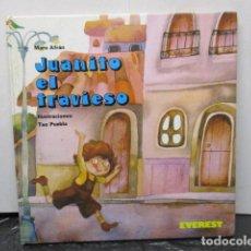 Libri di seconda mano: JUANITO EL TRAVIESO /POR: MARO AFRAN -ILUSTRACIONES: TEO PUEBLA , EDITA : EVEREST. Lote 160189414