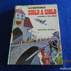 Libros de segunda mano: LA HISTORIA SIGLO A SIGLO CONTADA A LOS NIÑOS EDICIONES PAULINAS 4ª EDICION 1987. Lote 160366954