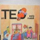 Libros de segunda mano: TEO EN ESTÁ MALALT. - EDICION EN CATALÁN . Lote 160525754