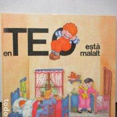 Libros de segunda mano: TEO EN ESTÁ MALALT. - EDICION EN CATALÁN. Lote 206458806