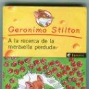Libros de segunda mano: GERONIMO STILTON - A LA RECERCA DE LA MERAVELLA PERDUDA - EN CATALÀ - UNIGRAF AÑO 2003. Lote 160742670