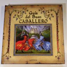 Libros de segunda mano: GUIA DEL BUEN CABALLERO, EDITORIAL MONTENA, POP-UP. Lote 160864674