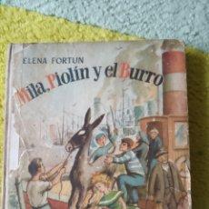 Libros de segunda mano: MILA, PIOLÍN Y EL BURRO. ELENA FORTÚN. Lote 161002748