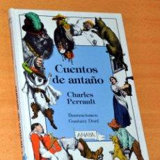 Libros de segunda mano: CUENTOS DE ANTAÑO - DE CHARLES PERRAULT - EDITORIAL ANAYA - 1ª EDICIÓN FACSÍMIL - OCTUBRE 2016. Lote 161225866