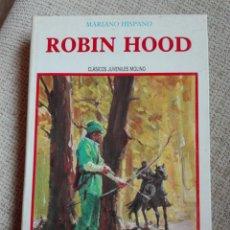 Libros de segunda mano: ROBIN HOOD. MARIANO HISPANO. CLÁSICOS JUVENILES MOLINO.. Lote 161239605