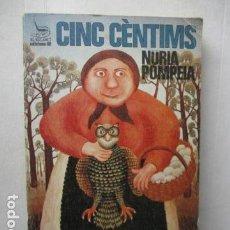 Libros de segunda mano: CINC CÈNTIMS - POMPEIA, NÚRIA. Lote 161937326