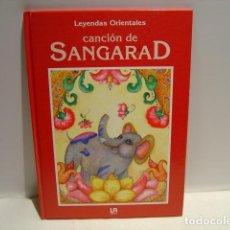 Libros de segunda mano: LA CANCIÓN DE SANGARAD - LEYENDAS ORIENTALES - ADRIANA SÁNCHEZ - LIBSA 1996. Lote 161964078