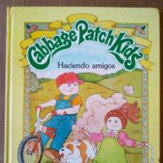 Libros de segunda mano: CABBAGE PATCH KIDS: HACIENDO AMIGOS / UN LIBRO DE CUENTOS PARKER (MUÑECAS REPOLLO). Lote 162184249