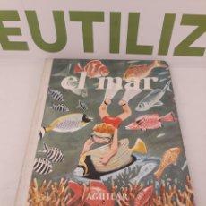 Libros de segunda mano: EL MAR.AGUILAR.1970.. Lote 162784113