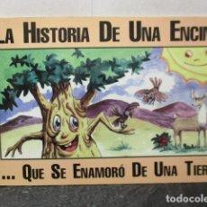 Libros de segunda mano: LA HISTORIA DE UNA ENCINA QUE SE ENAMORÓ DE UNA TIERRA. Lote 163105934