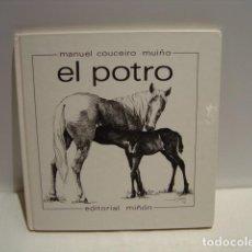 Libros de segunda mano: EL POTRO - MANUEL COUCEIRO MUIÑO - JOAQUÍN SORIA - PREMIO MIGUEL DELIBES - MIÑÓN 1976. Lote 163511714