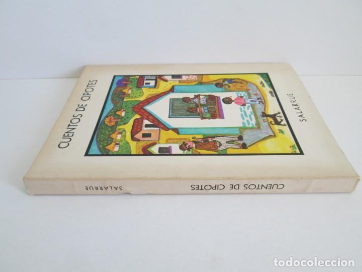 Libros de segunda mano: CUENTOS DE CIPOTES. SALARRUE. MINISTERIO DE EDUCACION DIRECCION DE PUBLICACIONES 1976 - Foto 2 - 163615430