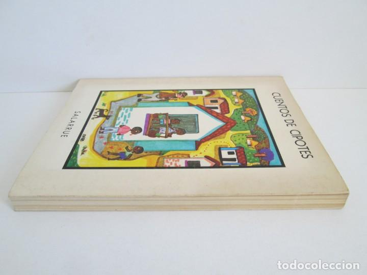 Libros de segunda mano: CUENTOS DE CIPOTES. SALARRUE. MINISTERIO DE EDUCACION DIRECCION DE PUBLICACIONES 1976 - Foto 4 - 163615430