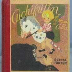 Libros de segunda mano: CUCHIFRITÍN EL HERMANO DE CELIA. ELENA FORTÚN. AGUILAR . Lote 164700430