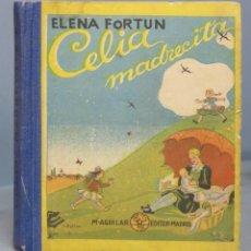 Libros de segunda mano: 1942.- CELIA MADRECITA. ELENA FORTUN. AGUILAR. Lote 164700534