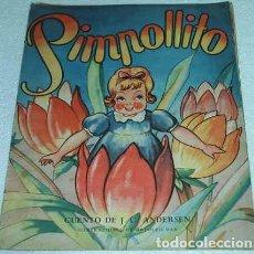 Livres d'occasion: PIMPOLLITO, CUENTO DE ANDERSEN DE 1945, 31 X 25 CTM EDIT. SIGMAR - LEER DESCRP. Lote 164754926