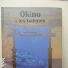 Libros de segunda mano: OKINO I LES BALENES DE ARNICA ESTERL, MAREK ZAWADZKI - COMO NUEVO. Lote 164843294