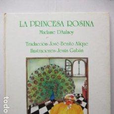 Libros de segunda mano: LA PRINCESA ROSINA - DE MADAME D'AULNOY - EDICIONES MIÑÓN - AÑO 1984.. Lote 165274794