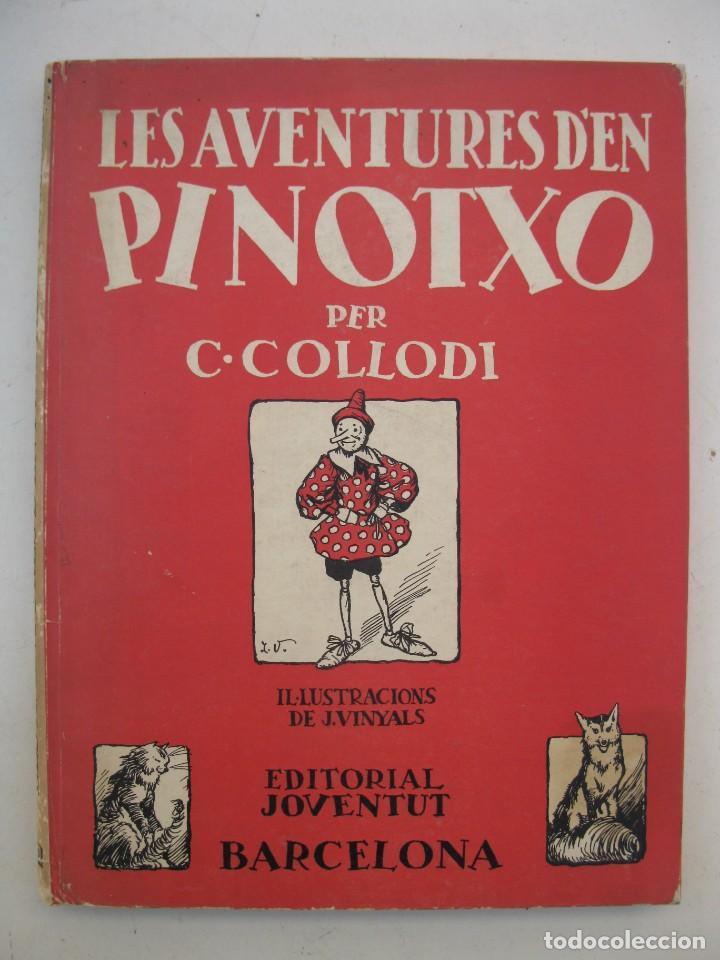 LES AVENTURES D'EN PINOTXO - C. COLLODI - J. VINYALS - EN CATALÁN - EDITORIAL JOVENTUT - AÑO 1981. (Libros de Segunda Mano - Literatura Infantil y Juvenil - Cuentos)