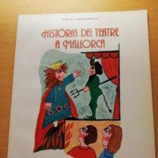 Libros de segunda mano: HISTÒRIA DEL TEATRE A MALLORCA (GABRIEL JANER MANILA, IL.LUSTRACIONS DE JOAN GUERRA). Lote 165395130