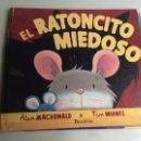 Libros de segunda mano: EL RATONCITO MIEDOSO / ALAN MACDONALD. Lote 150619712