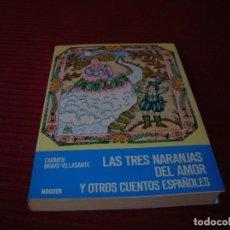 Libros de segunda mano: MUY BONITO LIBRO.LAS TRES NARANJAS DEL AMOR Y OTROS CUENTOS ESPAÑOLES.. Lote 166156574