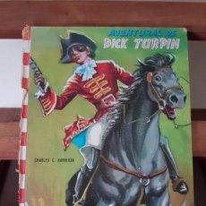 Libros de segunda mano: AVENTURAS DE DICK TURPIN, COLECCION FELICIDAD Nº 10, 1964, TAL CUAL SE VE.. Lote 166160486