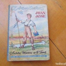 Libros de segunda mano: AVENTURAS DE JUAN JOSE. MEDINA DE LA FUENTE. ANTONIO COBOS - 1958 . Lote 166958312