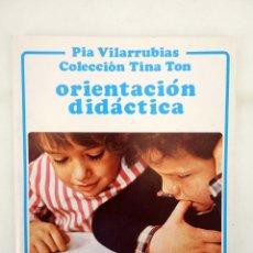 Libros de segunda mano: COLECCIÓN TINA TON. ORIENTACIÓN DIDÁCTICA (PÍA VILARRUBIAS) JUVENTUD, 1985. OFRT. Lote 167135656
