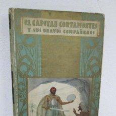 Second hand books - EL CAPITAN CORTAMONTES Y SUS BRAVOS COMPAÑEROS. EDICION SATURNINO CALLEJA - 167912484