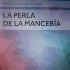 Libros de segunda mano: LA PERLA DE LA MANCEBIA XLIII PREMIO DE CUENTOS IGNACIO ALDECOA 2014 FRANCISCO HIDALGO AZNAR . Lote 168363372