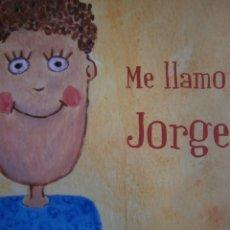 Libros de segunda mano: ME LLAMO JORGE RAUL ARAGONESES JUAN JOSE PEDROSA ASAMBLEAEX TAJO GUADIANA 2011 . Lote 168396956