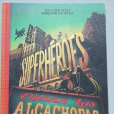 Libros de segunda mano: LOS SUPERHÉROES ODIAN LAS ALCACHOFAS - SEBASTIEN PÉREZ Y BENJAMIN LACOMBE. Lote 168588333