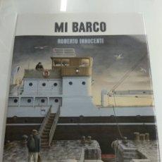 Libros de segunda mano: MI BARCO ROBERTO INNOCENTI KALANDRAKA HISTORIA DE UN BARCO. Lote 168728125