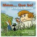 Libros de segunda mano: MMM... QUE BO! LA FRUITA DE MENORCA. LES AVENTURES D'EN JOAN I NA TANA. AÑO 2009. (MENORCA 2.4). Lote 168806404