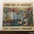 Libros de segunda mano: MAURICE SENDAK. DONDE VIVEN LOS MONSTRUOS. CUENTO INFANTIL. ALFAGUARA, 1977. RARO. Lote 168811809