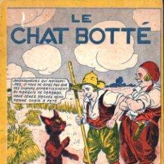 Libros de segunda mano: LE CHAT BOTTÉ (EDITIONS MODERNES PARIS 1937) EL GATO CON BOTAS - COMIC ILUSTRADO POR GASTON NIEZAB. Lote 168843000
