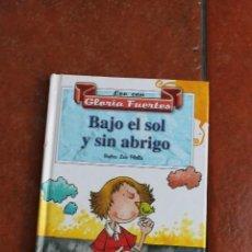 Libros de segunda mano: LEE CON GLORIA FUERTES: BAJO EL SOL Y SIN ABRIGO: GLORIA FUERTES. Lote 169346228