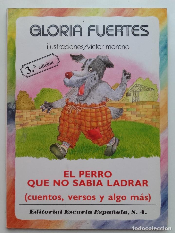 GLORIA FUERTES. EL PERRO QUE NO SABIA LADRAR - ED. ESCUELA ESPAÑOLA - 1992 (Libros de Segunda Mano - Literatura Infantil y Juvenil - Cuentos)