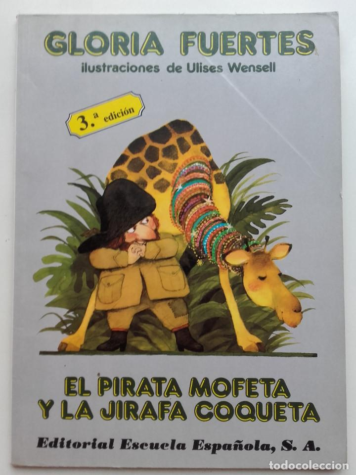 GLORIA FUERTES. EL PIRATA MOFETA Y LA JIRAFA COQUETA - ED. ESCUELA ESPAÑOLA - 1990 (Libros de Segunda Mano - Literatura Infantil y Juvenil - Cuentos)